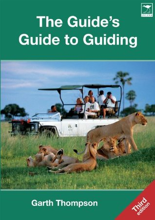 The Guides Guide to Guiding Garth Thompson