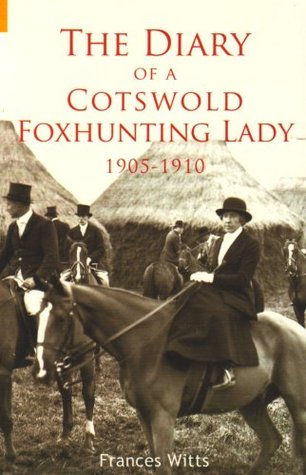 The Diary of a Cotswold Foxhunting Lady. Illustrated  by  Susan Boone by Frances Witts