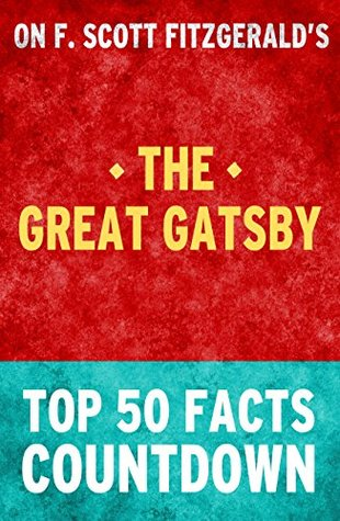 The Great Gatsby: Top 50 Facts Countdown  by  Top 50 Facts