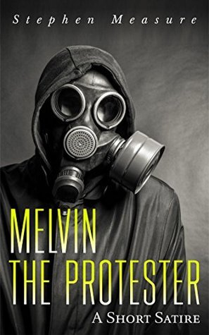 Melvin the Protester  by  Stephen Measure