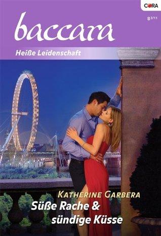 Süße Rache & sündige Küsse Katherine Garbera