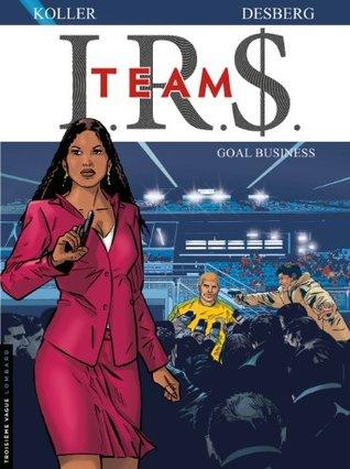 I.R.$. Team - Tome 3 - Goal business Stephen Desberg