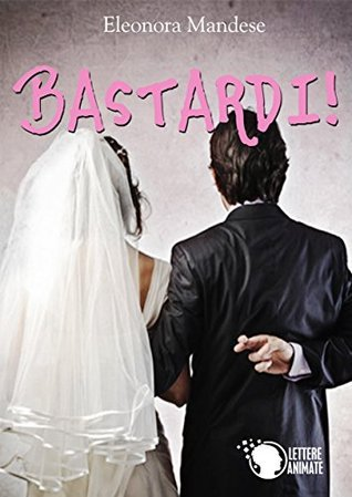 Bastardi! Eleonora Mandese