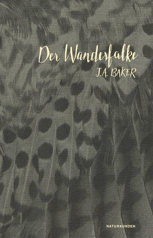 Der Wanderfalke  by  J.A. Baker
