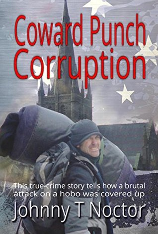 Coward Punch Corruption (The Hobo Chronicles Book 3)  by  Johnny T. Noctor