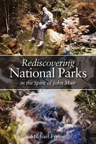 Rediscovering National Parks in the Spirit of John Muir Michael Frome