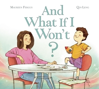 And What If I Wont?  by  Maureen Fergus