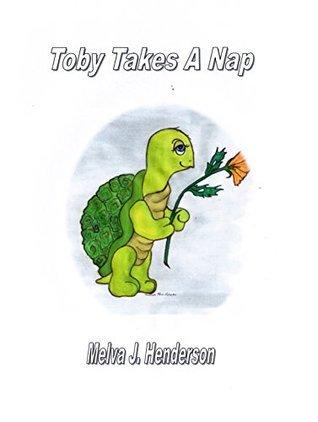 Toby Takes A Nap Melva J. Henderson