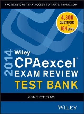 Ley Cpaexcel Exam Review 2014 Test Bank: Complete Set  by  O. Ray Whittington