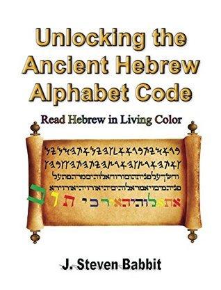 Unlocking the Ancient Hebrew Alphabet Code J. Babbit