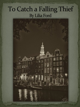 To Catch a Falling Thief  by  Lilia Ford