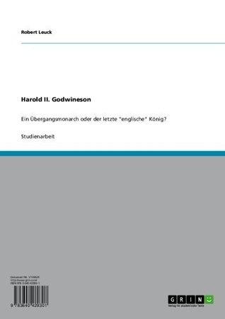 Harold II. Godwineson: Ein Übergangsmonarch oder der letzte englische König?  by  Robert Leuck