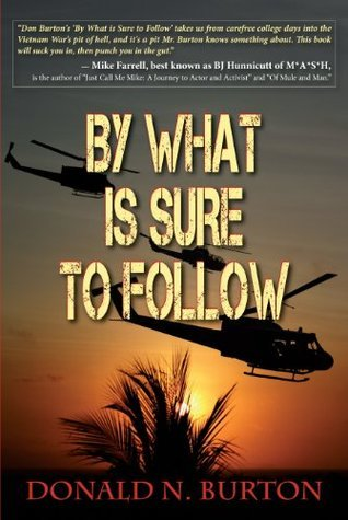 By What is Sure to Follow Donald N. Burton