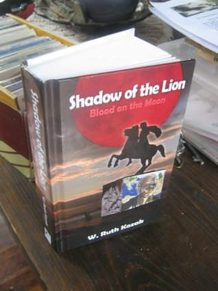 Shadow of the Lion: Blood on the Moon (Volume #1)  by  W. Ruth Kozak