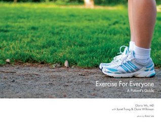 Exercise for Everyone: Exercise for Everyone Gloria Wu