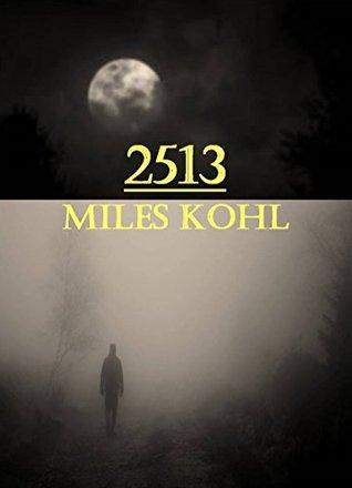 2513  by  MR Miles Kohl