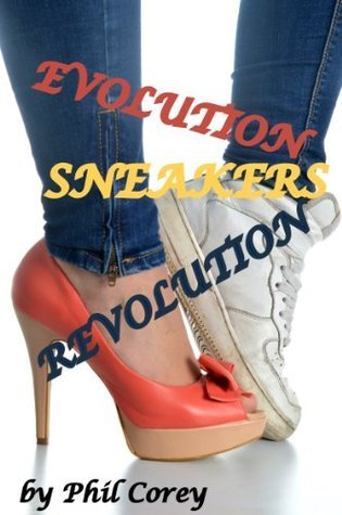 Sneakers: Evolution Revolution  by  George Puckett