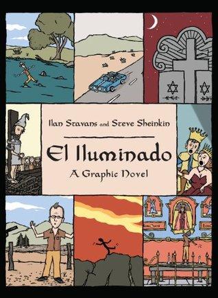 El Iluminado: A Graphic Novel Ilan Stavans