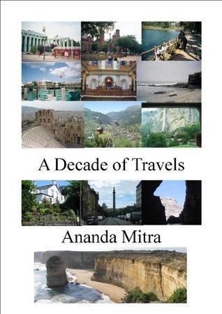 A Decade of Travels Ananda Mitra