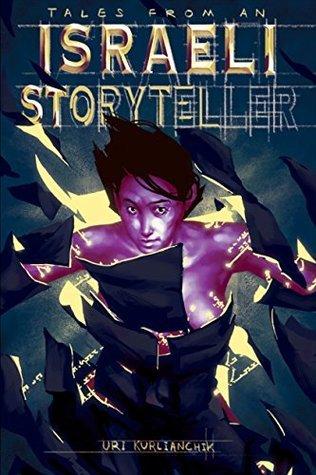 Tales from an Israeli Storyteller  by  Uri Kurlianchik