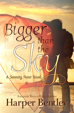 Bigger Than the Sky (Serenity Point, #1)  by  Harper Bentley