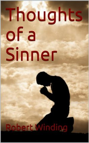 Thoughts of a Sinner  by  Robert Winding
