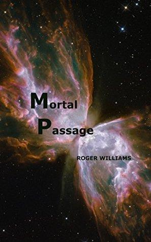 Mortal Passage (Mortal Passage, #3) Roger    Williams