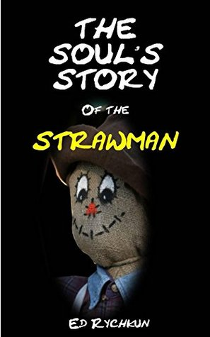 The Souls Story Of The Strawman Ed Rychkun