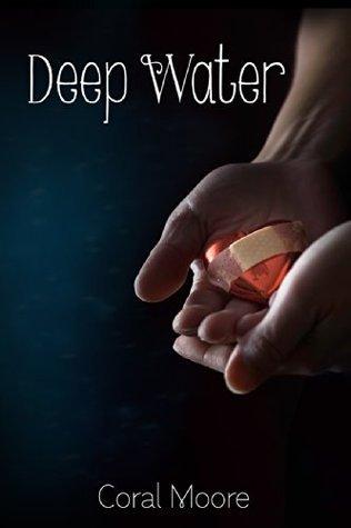 Deep Water  by  Coral Moore