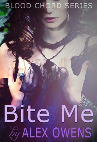 Bite Me (Blood Chord #2) Alex Owens