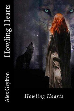 Howling Hearts  by  Alex Gryffon