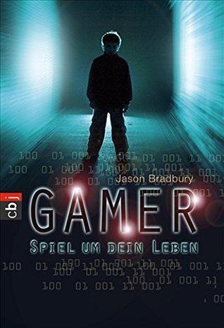 Gamer - Spiel um dein Leben  by  Jason Bradbury