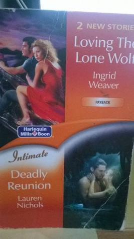 Loving The Lone Wolf (Payback) / Deadly Reunion Ingrid Weaver