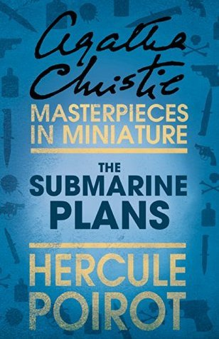 The Submarine Plans: A Hercule Poirot Short Story  by  Agatha Christie
