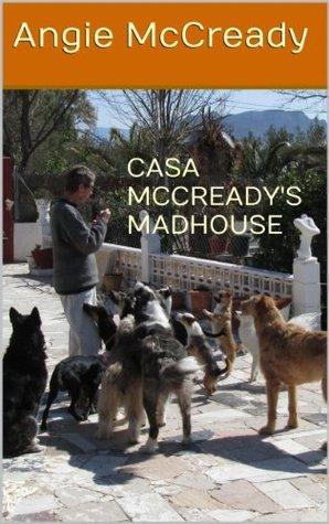 CASA MCCREADYS MADHOUSE  by  Angie McCready