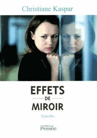 Effets de Miroir  by  Christiane Kaspar