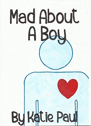 Mad About A Boy  by  Katie Paul