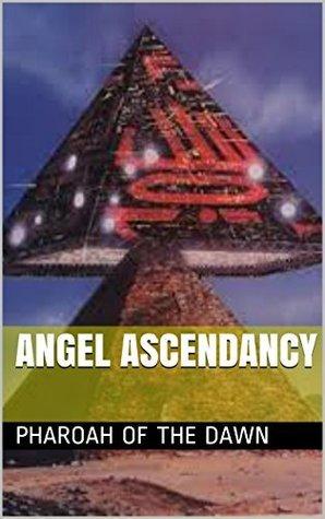 Angel Ascendancy  by  Pharoah of the Dawn