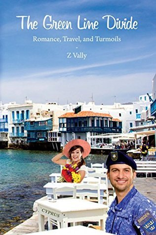 The Green Line Divide: Romance, Travel, and Turmoils  by  Z. Vally