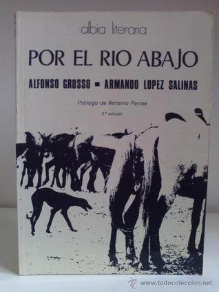 Por el Río Abajo Alfonso Grosso Ramos