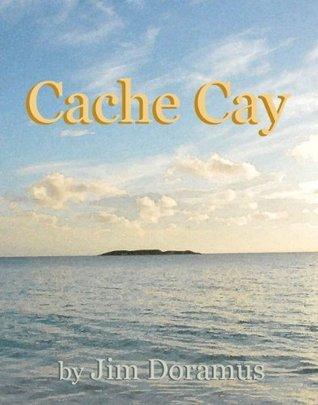 Cache Cay  by  Jim Doramus