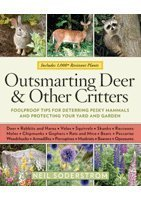 Outsmarting Deer & Other Critters: Foolproof Tips for Deterring Pesky Mammals and Protecting Your Yard and Garden  by  Neil Soderstrom