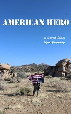 American Hero  by  Kyle Zavinsky