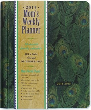 NOT A BOOK 2015 Feathers Moms Weekly Planner (18-Month Calendar, Family Calendar, Diary)  by  NOT A BOOK