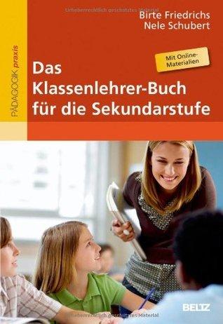 Das Klassenlehrer-Buch für die Sekundarstufe  by  Birte Friedrichs