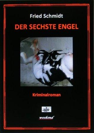 Der sechste Engel (weekend 1)  by  Fried Schmidt