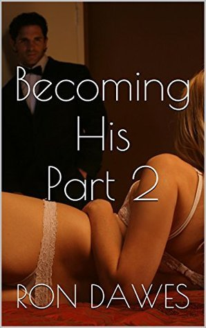 Becoming His Part 2 Ron Dawes