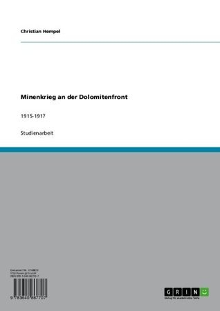 Minenkrieg an der Dolomitenfront: 1915-1917  by  Christian Hempel