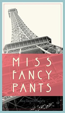 Miss Fancy Pants (The Miss Fancy Collection Book 1)  by  Alicia Gargaro-Magaña