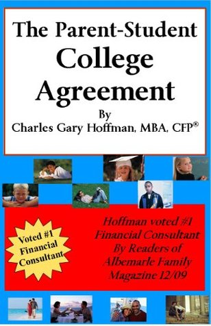 The Parent-Student College Agreement  by  Charles Gary Hoffman